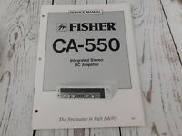 FISHER CA-550  INTEGRATED STEREO DC AMPLIFIER  SERVICE MANUAL w/wiring diagram
