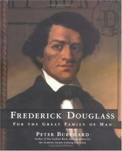 Frederick Douglass : For the Great Family of Man by Peter Burchard