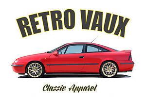 VAUXHALL CALIBRA  t-shirt. RETRO VAUX.  CLASSIC CAR. MODIFIED. OPEL CALIBRA.