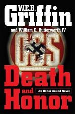Death and Honor Bk. 4 by W. E. B. Griffin and William E., IV Butterworth (2008,