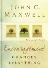 (New) Encouragement Changes Everything : Bless and Be Blessed by John C. Maxwell