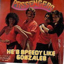 disco 45 GIRI PASSENGERS HE'S SPEEDY LIKE GONZALES - I'LL BE STANDING BESIDE YOU