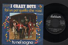 """7"""" PAOLO E I CRAZY BOYS FAI UN PO' QUELLO CHE VUOI (WORDS) BEE GEES GINO PAOLI"""