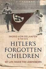 Hitler's Forgotten Children: My Life Inside the Lebensborn by Ingrid von...