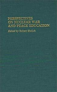 Perspectives on Nuclear War and Peace Education Hardcover Robert Ehrlich