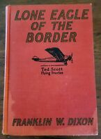 TED SCOTT Flying Stories #8 THE LONE EAGLE OF THE BORDER 1929 Franklin Dixon F