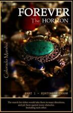 Forever the Horizon : Part I - Fortune's Charm by Colorado Marshal (2015,...