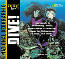 Extreme Sports: Dive!: Your Guide to Snorkeling, Scuba, Night-Diving,