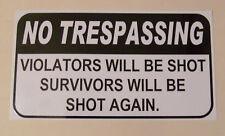 PVC Sticker No Trespassing Violators will be shot