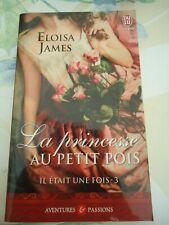 ELOISA JAMES -  LA PRINCESSE AU PETIT POIS -  AVENTURES ET PASSIONS N°10510