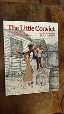 The Little Convict: From the Film Starring Rolf Harris by YORAM GROSS - 1979