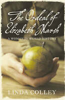 The Ordeal of Elizabeth Marsh: A Woman in World History by Linda Colley (Hardbac