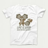Life is Good When You Have Big Nuts Funny Squirrel Nut T-Shirt