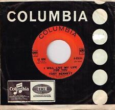 "TONY BENNETT - I WILL LIVE MY LIFE FOR YOU - 7"" 45 VINYL RECORD - 1965"