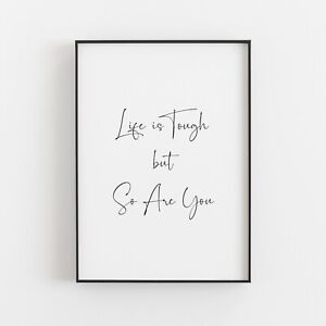 Life Is Tough But So Are You Typography Print Art Poster Inspirational Love