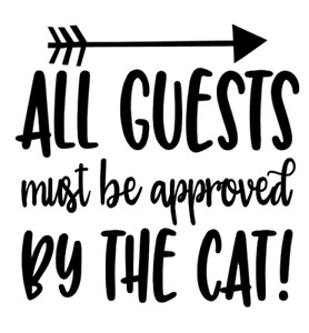 All Guest Must Be Approved By The Cat Vinyl Decal Sticker For Home Cup Choice