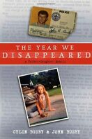 The Year We Disappeared: A Father-Daughter Memoir by Cylin Busby, John Busby