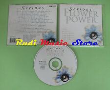 CD SERIOUS FLOWER POWER compilation 2000 CHER DONOVAN SMALL FACES (C21) no mc lp