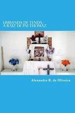 Umbanda de Tenda - a Raiz de Pai Thomaz : Umbanda Tradicional e Esoterica -...