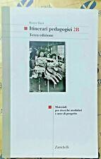 ITINERARI PEDAGOGICI VOL.2B - 3a EDIZIONE - RENZO TASSI - ZANICHELLI