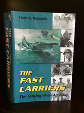 THE FAST CARRIERS: The Forging of an Air Navy - Clark G. Reynolds-1992