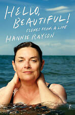 HELLO, BEAUTIFUL! by Hannie Rayson  - BRAND NEW BOOK - Scenes From A Life