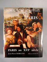Nouvelle Histoire de Paris: Paris au XVIe siècle.JeanPierre Babelon Neuf