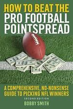 How to Beat the Pro Football Pointspread : A Comprehensive, No-Nonsense Guide...