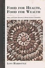 Food for Health, Food for Wealth : Ethnic and Gender Identities in British...