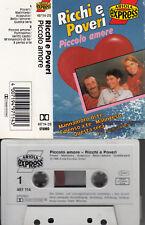 RICCHI E POVERI - Piccolo Amore > MC Musikkassette,ariola express 1986