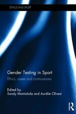 Gender Testing in Sports : Ethics, Cases, and Controversies: By Montanola, Sa...