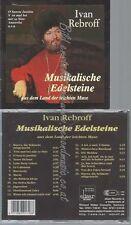 CD--IVAN REBROFF--MUSIKALISCHE EDELSTEINE