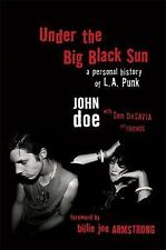 Under the Big Black Sun : A Personal History of L. A. Punk by John Doe and...