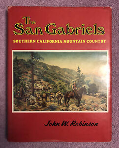 John W. Robinson  SAN GABRIEL MOUNTAINS OF CALIFORNIA - 1st ed. ('77) RARE in DJ