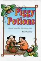 Piggy Potions: Natural Remedies for Guinea Pigs [Hardcover] Gurney, Peter