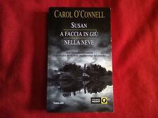 Libro romanzo Carol O'Connel  SUSAN A FACCIA IN GIù NELLA NEVE Piemme (2002)