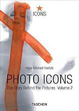 Photo Icons Ii, 1928-1991: The Story Behind the Pictures (Icons)