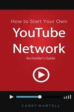 How to Start Your Own YouTube Network: an Insider's Guide by Carey Martell...