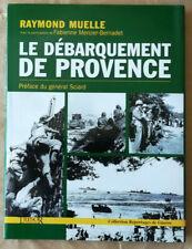 Débarquement de Provence Libération de la France Toulon Grenoble Raymond MUELLE