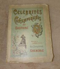 CELEBRITES CONTEMPORAINES DU DAUPHINE - MAISON DE LA BONNE PRESSE, GRENOBLE 1900