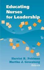 Educating Nurses for Leadership: By Harriet R Feldman
