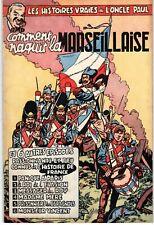 ONCLE PAUL COMMENT NAQUIT LA MARSEILLAISE RARE EO 1953 SUPERBE COTE 100 EUROS