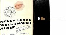 """""""Never Leave Well Enough Alone"""" 1951 by Loewy, Raymond"""