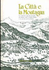La città e la montagna: le relazioni oggi fra un'area di natura come il Monte Ba