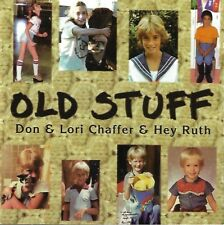 Old Stuff by Don & Lori Chaffer & Hey Ruth (CD, 1998, 2-Discs)