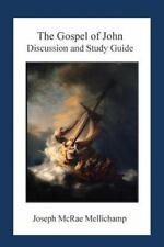 The Gospel of John : Discussion and Guide by Joseph McRae Mellichamp (2015,...
