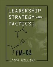Leadership Strategy and Tactics : Field Manual, Hardcover by Willink, Jocko, ...
