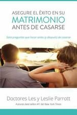 Asegure el Éxito en Su Matrimonio Antes de Casarse : Siete Preguntas Que...