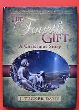 "Signed 1st/1st ""The Fourth Gift - A Christmas Story"". J. Tucker Davis Vg+/Vg+"