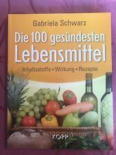 Buch Gabriela Schwarz, Die 100 gesündesten Lebensmittel, 1. Auflage 2013,wie neu